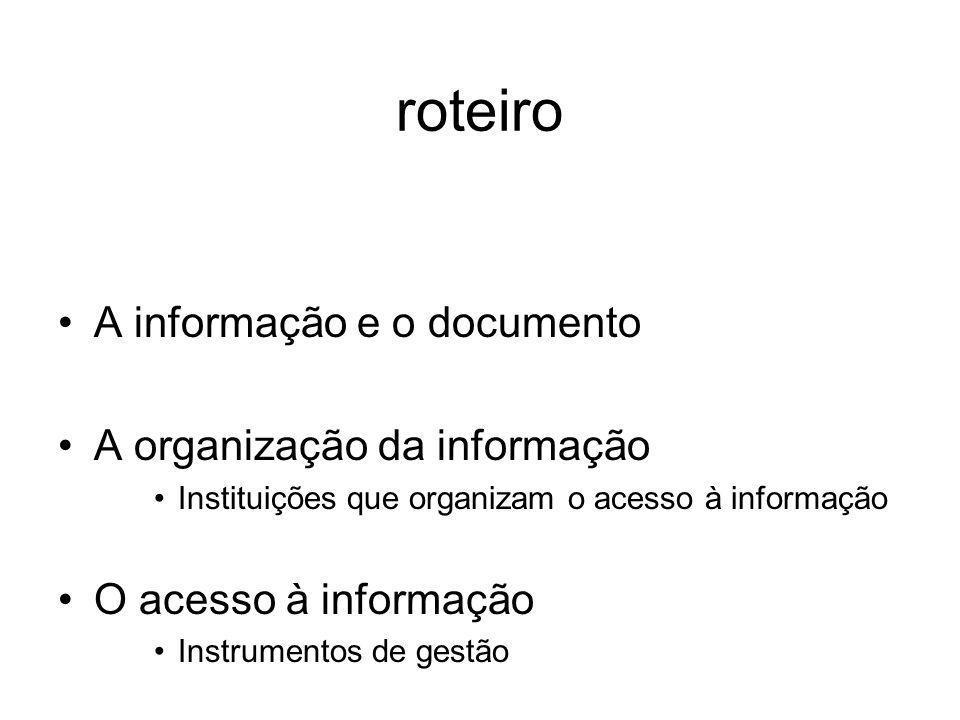 roteiro A informação e o documento A organização da informação