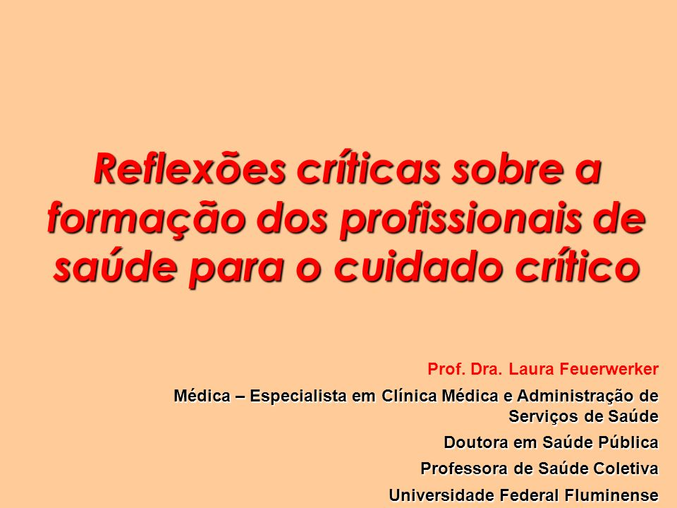Reflexões críticas sobre a formação dos profissionais de saúde para o cuidado crítico