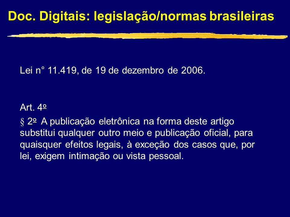 Lei n° 11.419, de 19 de dezembro de 2006. Art. 4o