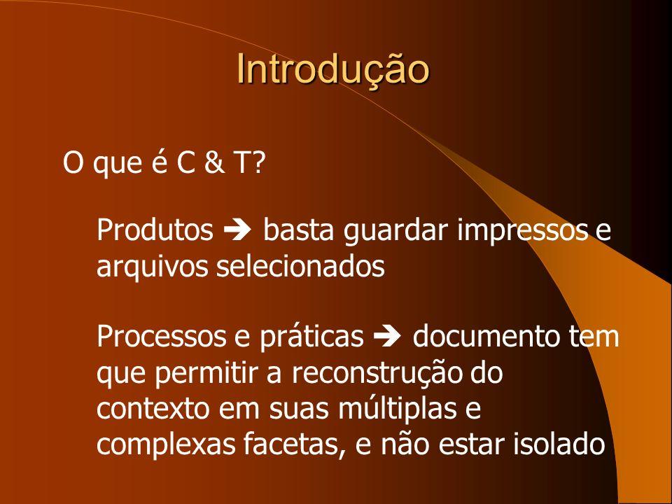 Introdução O que é C & T Produtos  basta guardar impressos e arquivos selecionados.