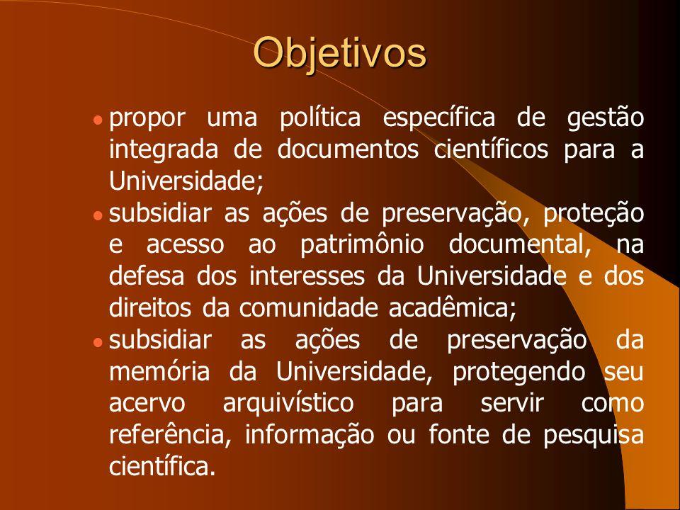Objetivos propor uma política específica de gestão integrada de documentos científicos para a Universidade;