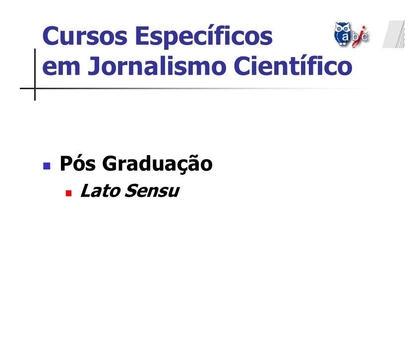 Cursos Específicos em Jornalismo Científico