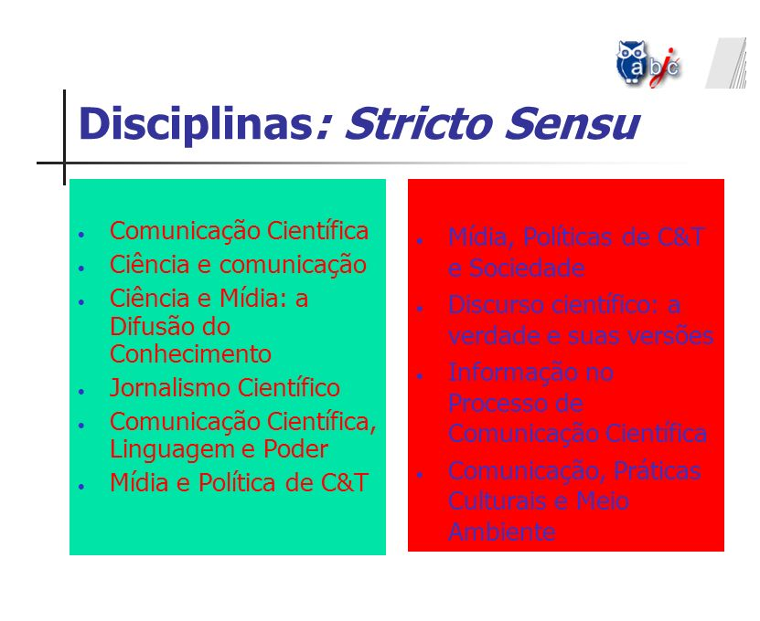 Disciplinas: Stricto Sensu