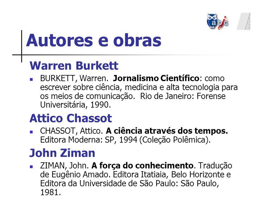 Autores e obras Warren Burkett Attico Chassot John Ziman