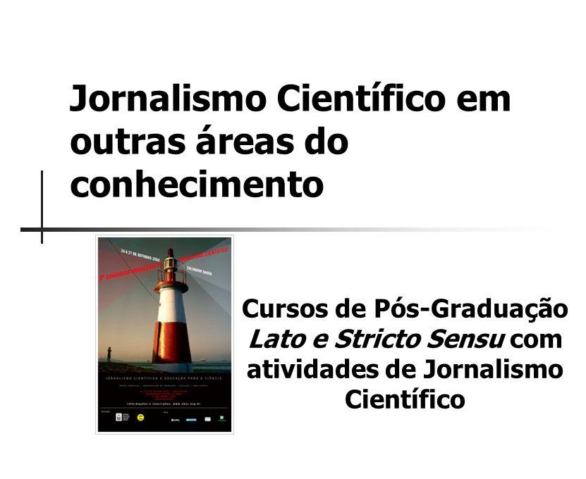 Jornalismo Científico em outras áreas do conhecimento