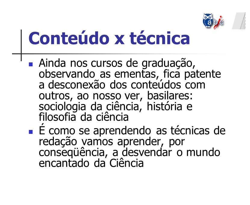 Conteúdo x técnica