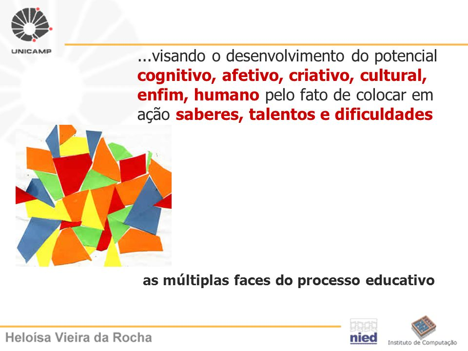 as múltiplas faces do processo educativo