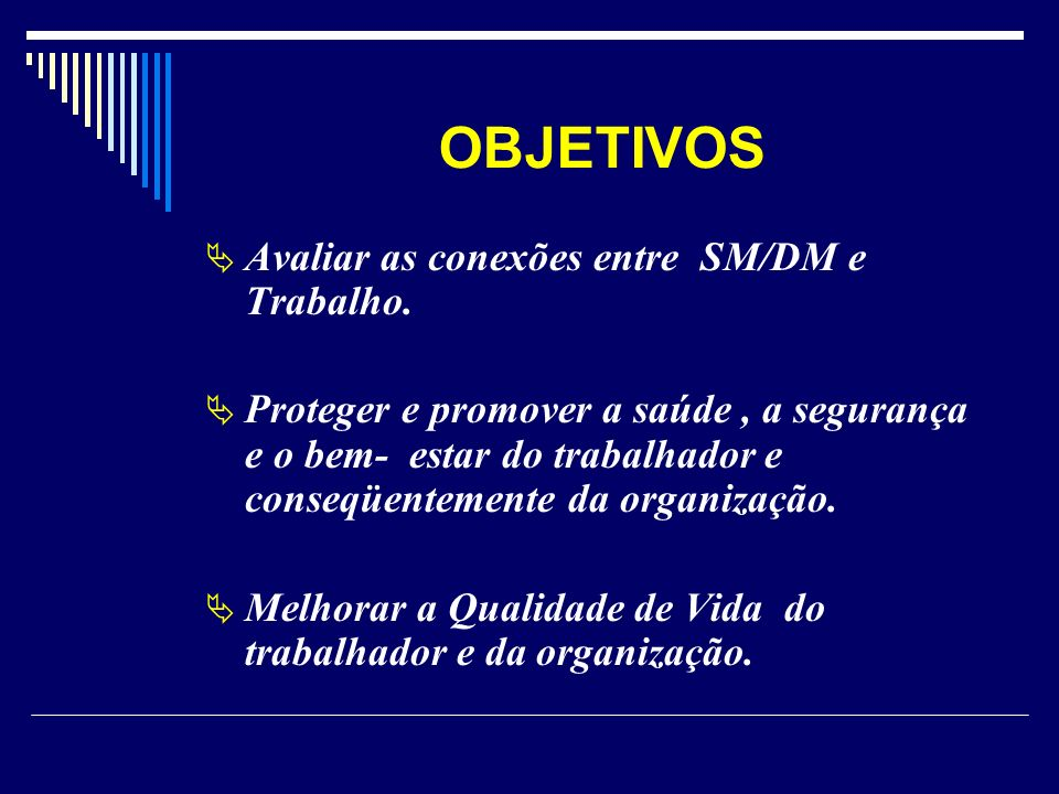 OBJETIVOS Avaliar as conexões entre SM/DM e Trabalho.