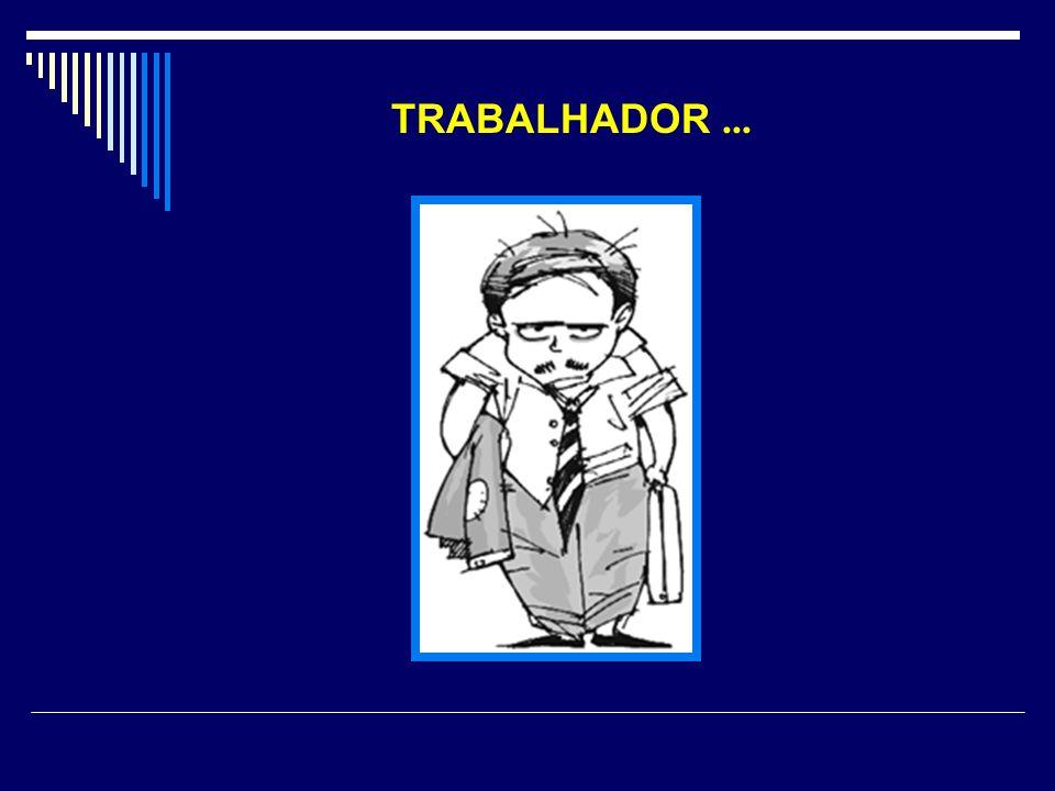 TRABALHADOR ...