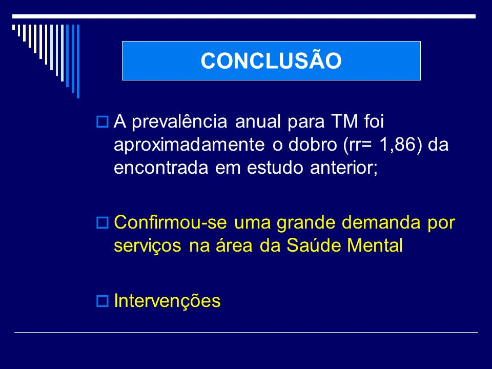 CONCLUSÃOA prevalência anual para TM foi aproximadamente o dobro (rr= 1,86) da encontrada em estudo anterior;