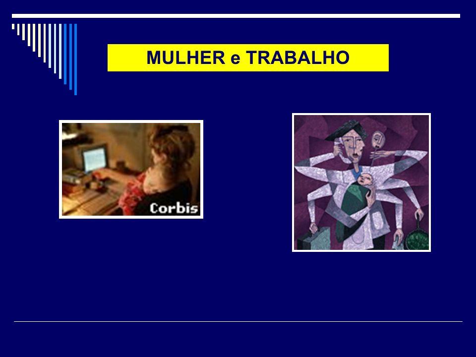 MULHER e TRABALHO