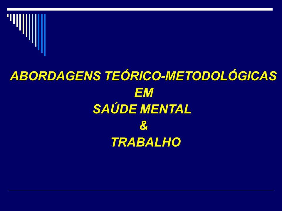 ABORDAGENS TEÓRICO-METODOLÓGICAS