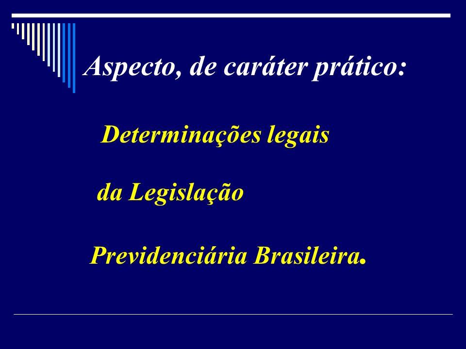 Determinações legais Aspecto, de caráter prático: da Legislação