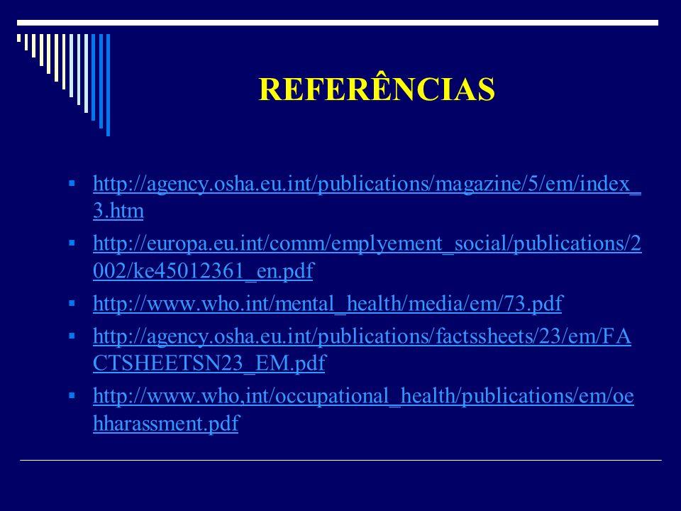 REFERÊNCIAS http://agency.osha.eu.int/publications/magazine/5/em/index_3.htm.