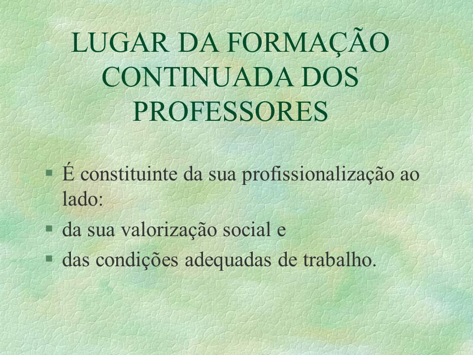 LUGAR DA FORMAÇÃO CONTINUADA DOS PROFESSORES