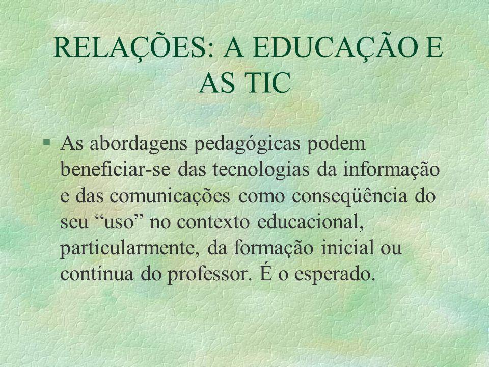 RELAÇÕES: A EDUCAÇÃO E AS TIC