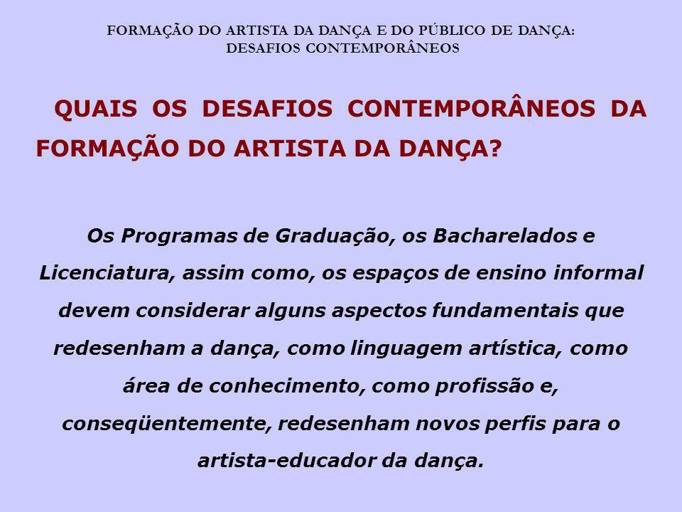 QUAIS OS DESAFIOS CONTEMPORÂNEOS DA FORMAÇÃO DO ARTISTA DA DANÇA