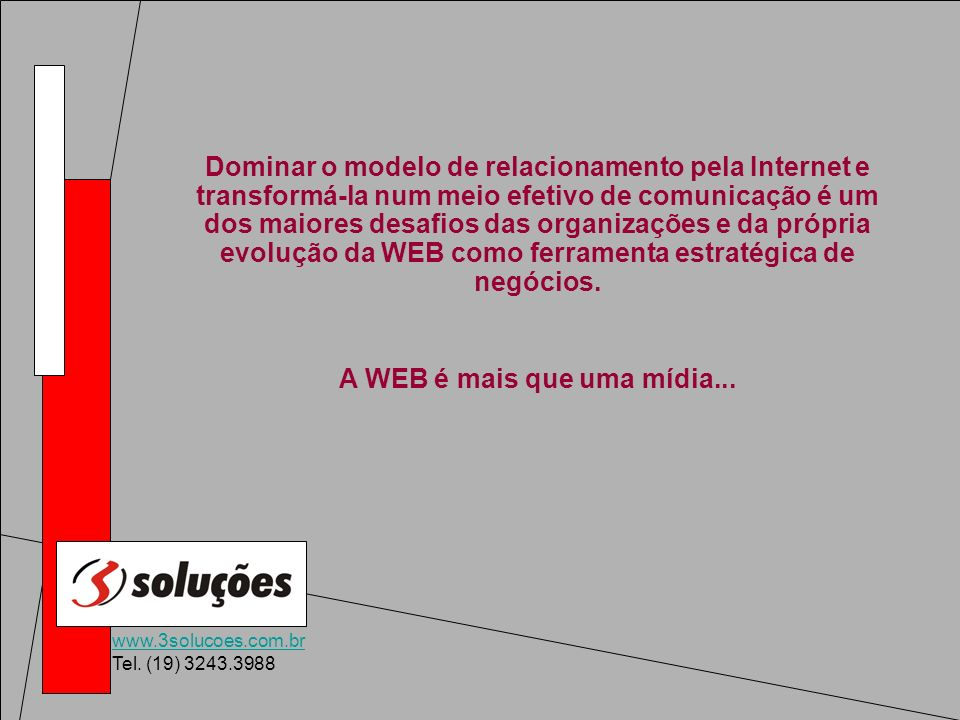 A WEB é mais que uma mídia...