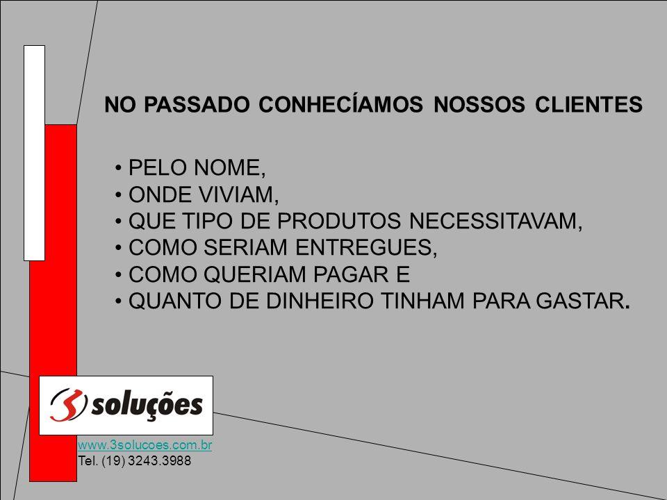 NO PASSADO CONHECÍAMOS NOSSOS CLIENTES