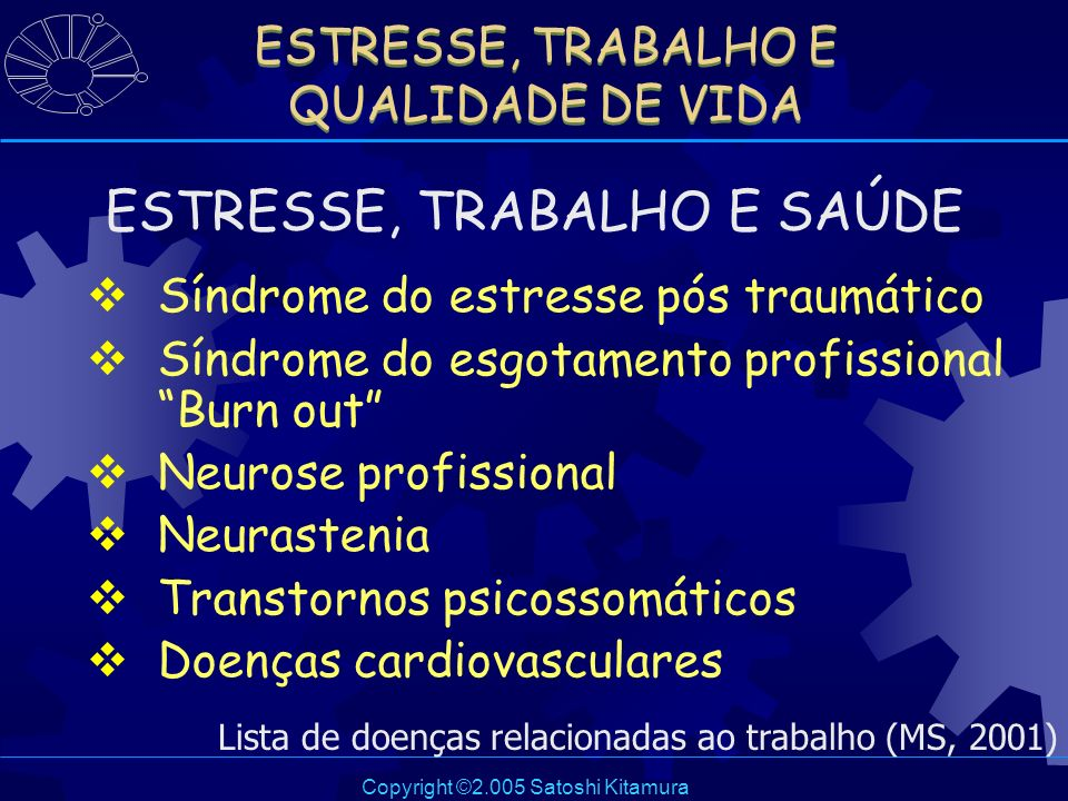 ESTRESSE, TRABALHO E QUALIDADE DE VIDA