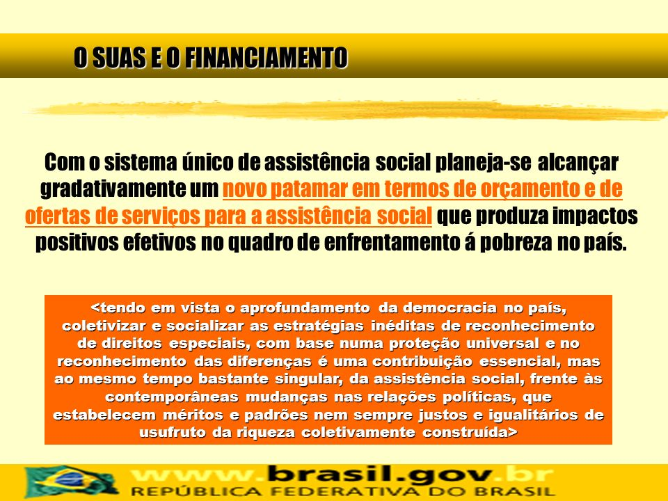 O SUAS E O FINANCIAMENTO