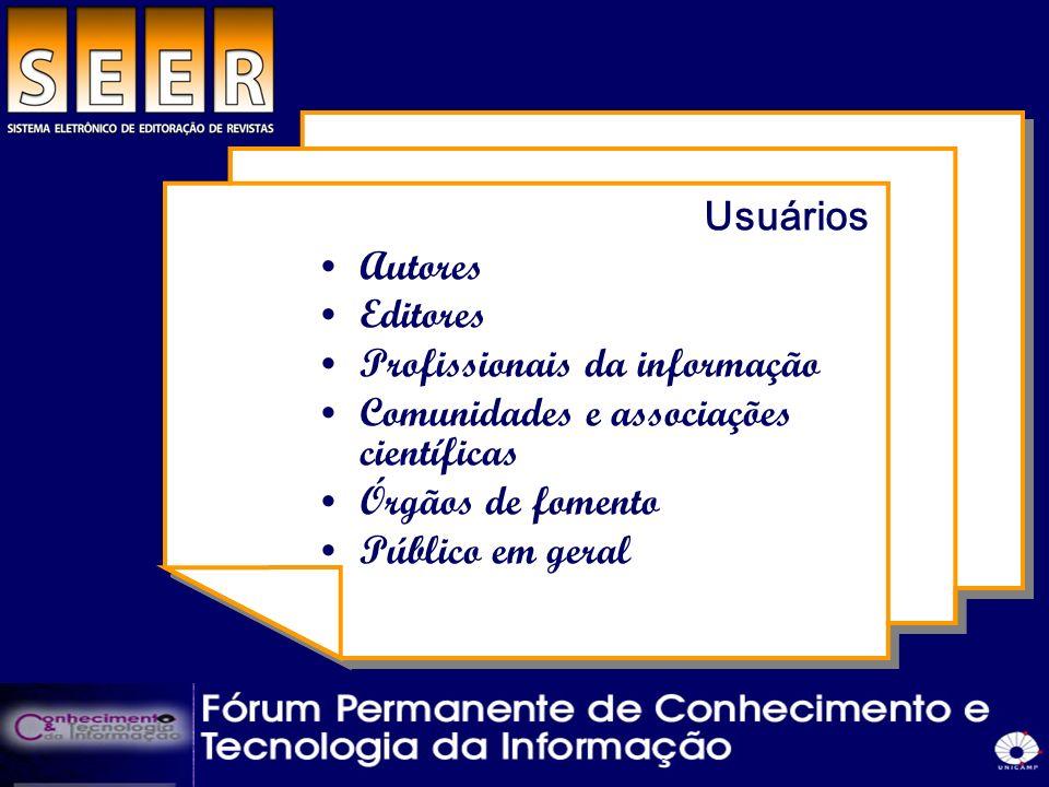 Usuários Autores. Editores. Profissionais da informação. Comunidades e associações científicas. Órgãos de fomento.