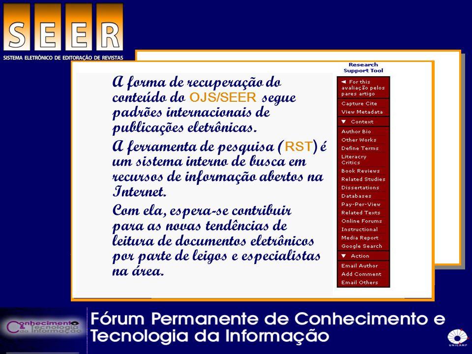 A forma de recuperação do conteúdo do OJS/SEER segue padrões internacionais de publicações eletrônicas.