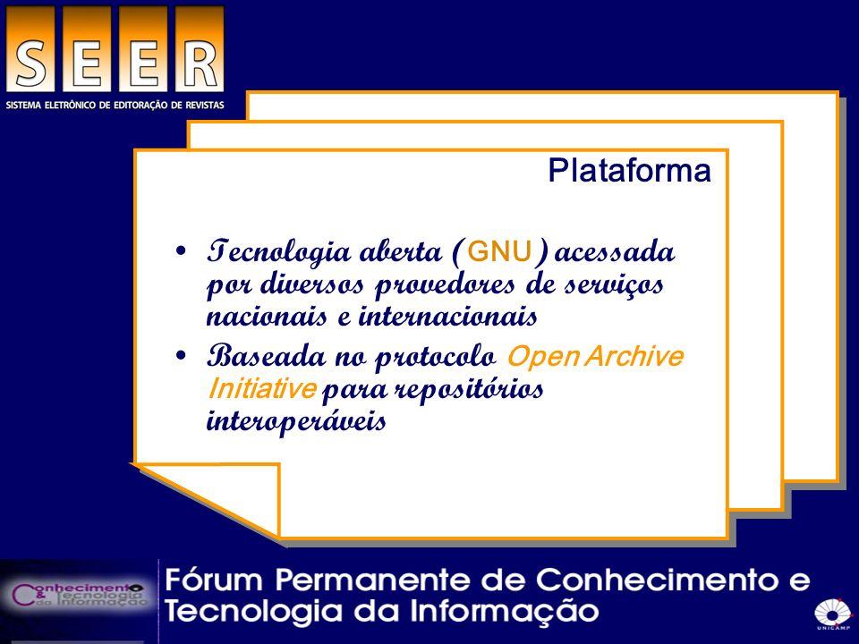 Plataforma Tecnologia aberta (GNU) acessada por diversos provedores de serviços nacionais e internacionais.