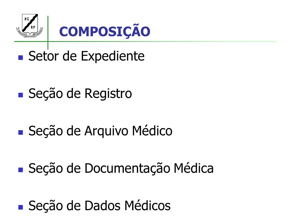 COMPOSIÇÃO Setor de Expediente. Seção de Registro. Seção de Arquivo Médico. Seção de Documentação Médica.
