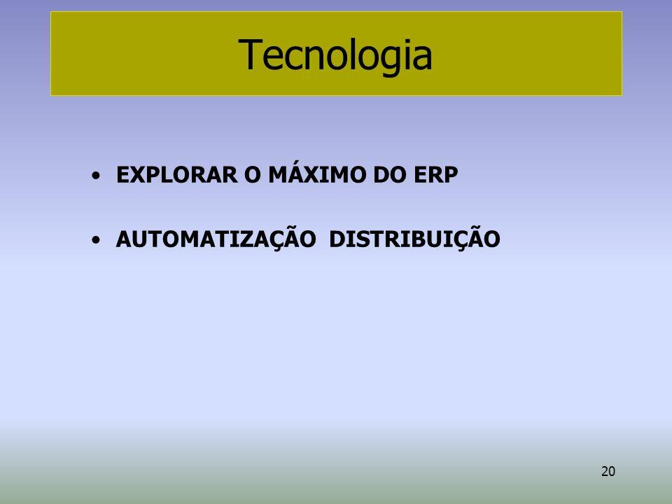 Tecnologia EXPLORAR O MÁXIMO DO ERP AUTOMATIZAÇÃO DISTRIBUIÇÃO 13