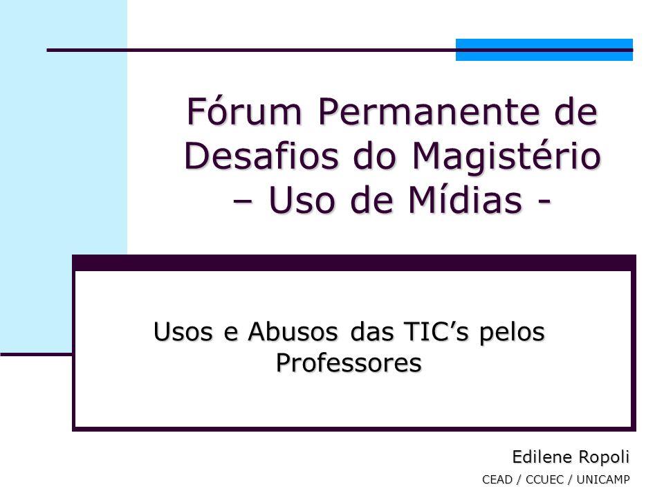 Fórum Permanente de Desafios do Magistério – Uso de Mídias -
