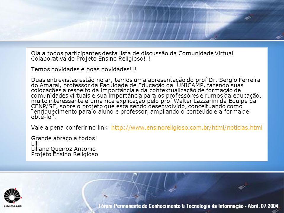 Olá a todos participantes desta lista de discussão da Comunidade Virtual Colaborativa do Projeto Ensino Religioso!!!