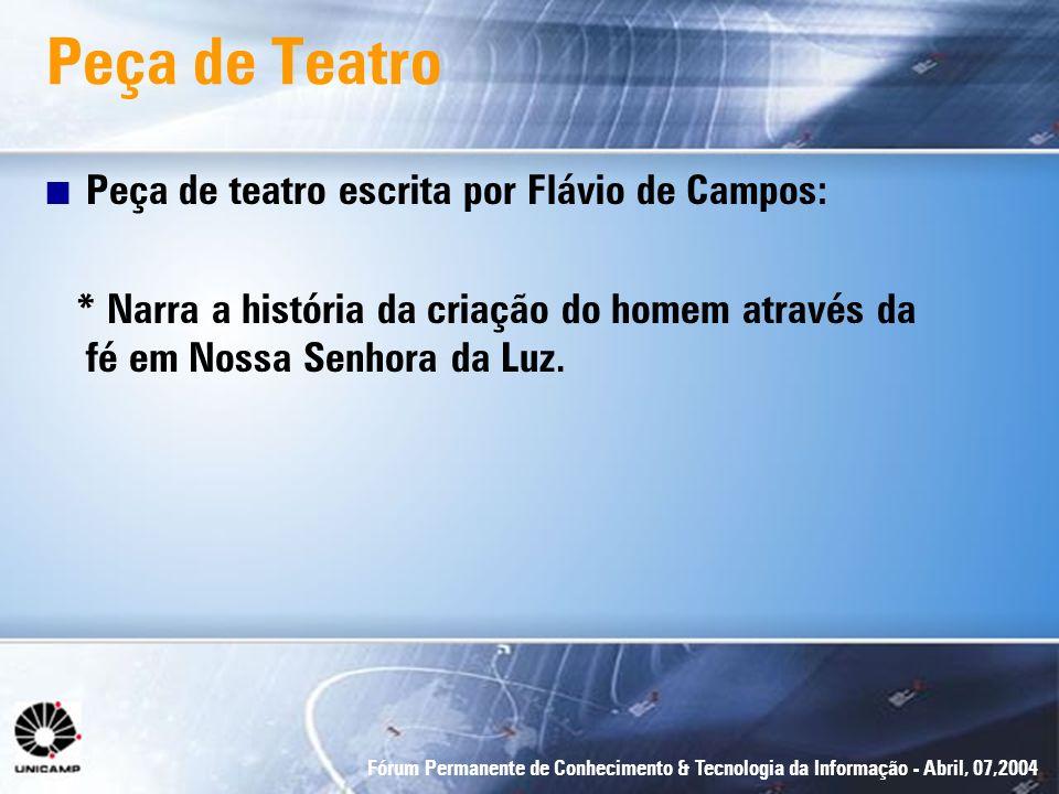 Peça de Teatro Peça de teatro escrita por Flávio de Campos: