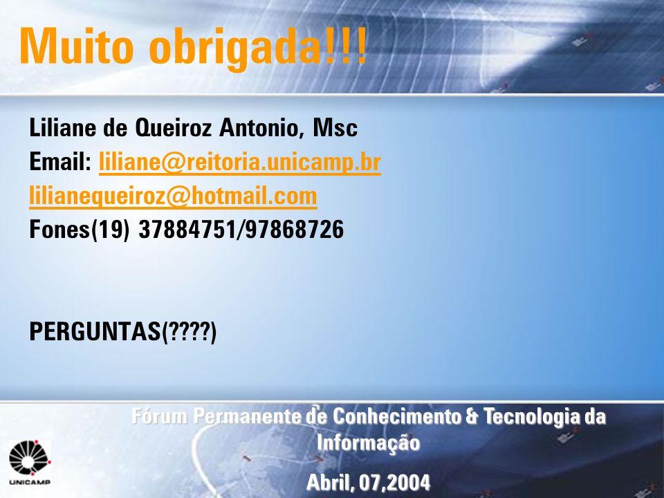 Muito obrigada!!! Liliane de Queiroz Antonio, Msc