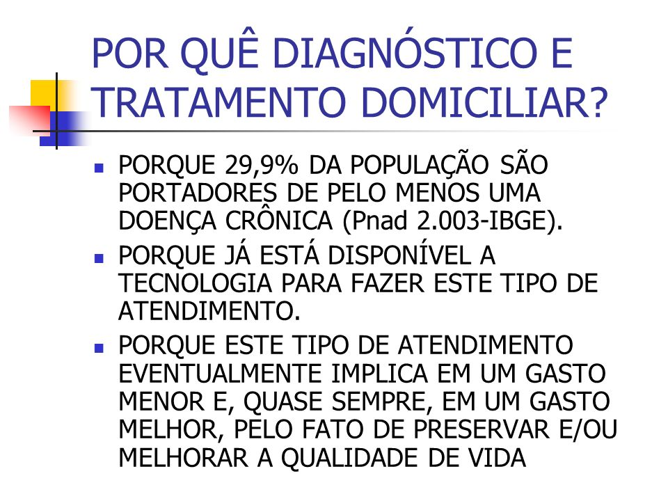POR QUÊ DIAGNÓSTICO E TRATAMENTO DOMICILIAR