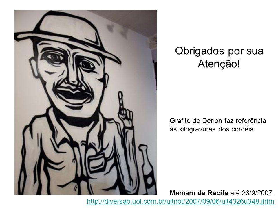 Obrigados por sua Atenção! Grafite de Derlon faz referência