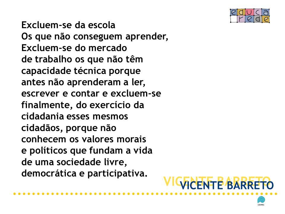 VICENTE BARRETO VICENTE BARRETO Excluem-se da escola