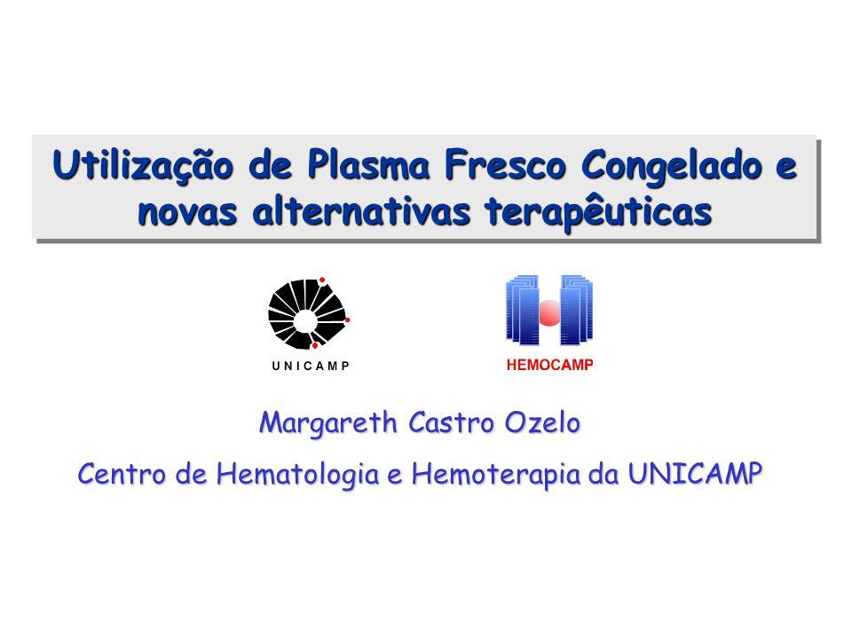 Utilização de Plasma Fresco Congelado e novas alternativas terapêuticas