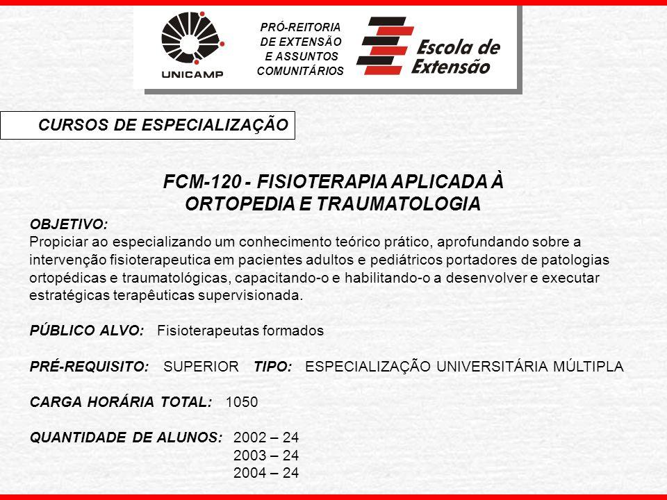 FCM-120 - FISIOTERAPIA APLICADA À ORTOPEDIA E TRAUMATOLOGIA