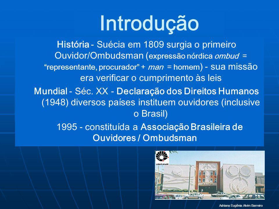 1995 - constituída a Associação Brasileira de Ouvidores / Ombudsman