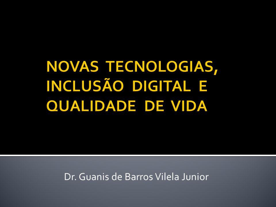 NOVAS TECNOLOGIAS, INCLUSÃO DIGITAL E QUALIDADE DE VIDA