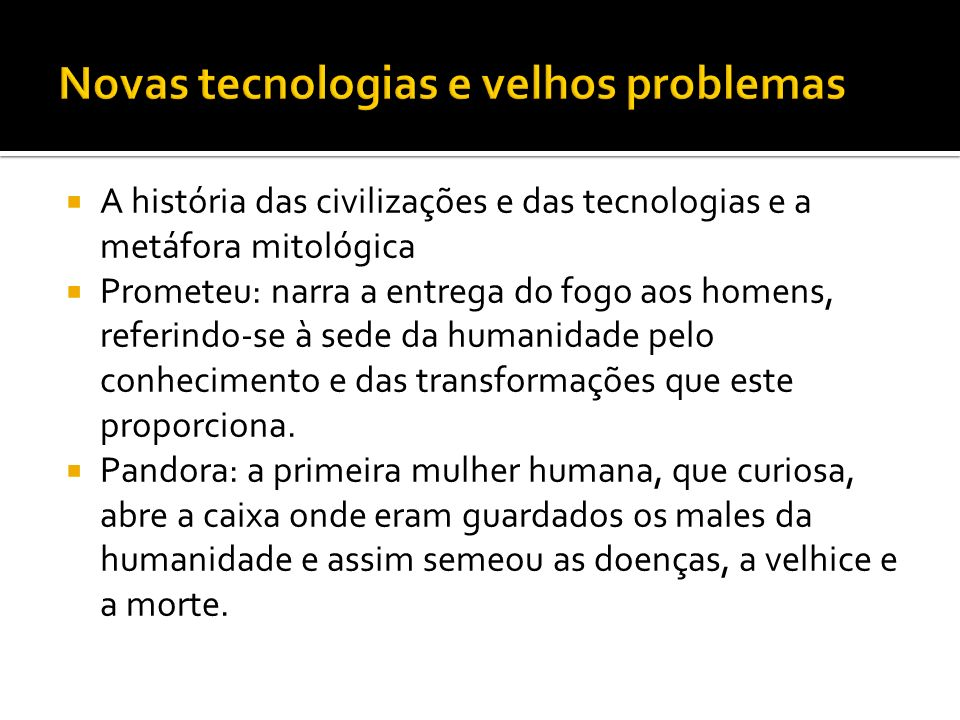 Novas tecnologias e velhos problemas