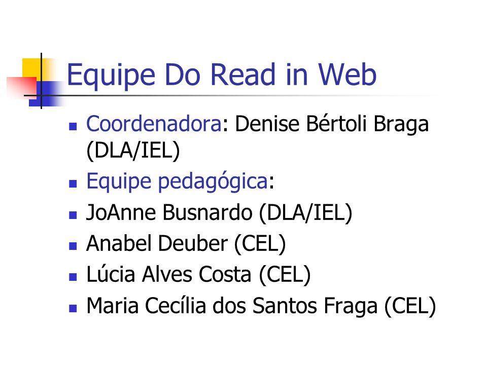 Equipe Do Read in Web Coordenadora: Denise Bértoli Braga (DLA/IEL)