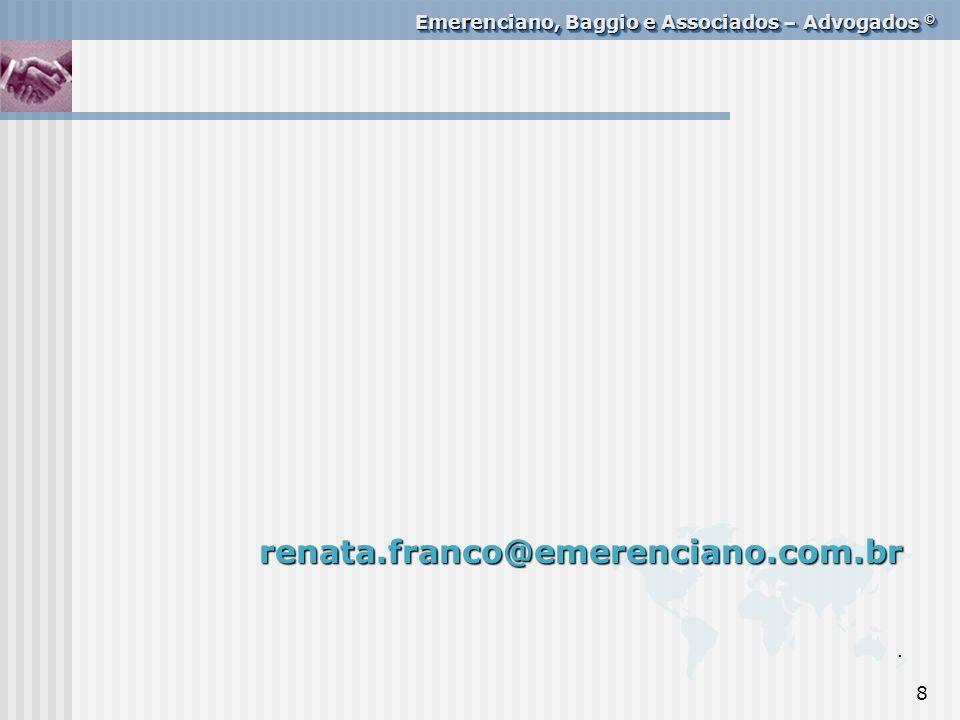 renata.franco@emerenciano.com.br .