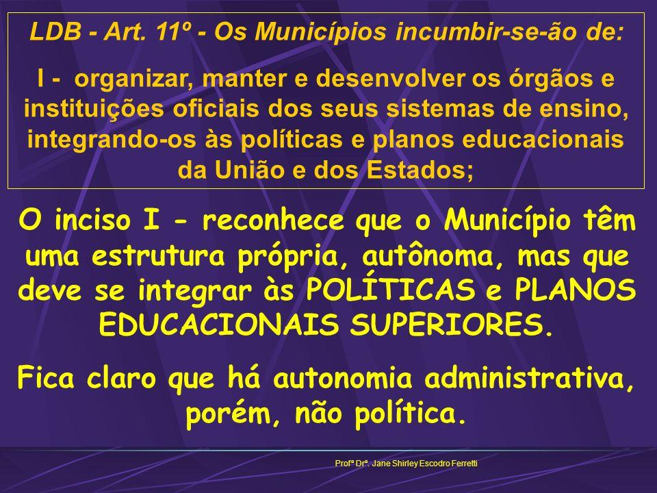 Fica claro que há autonomia administrativa, porém, não política.