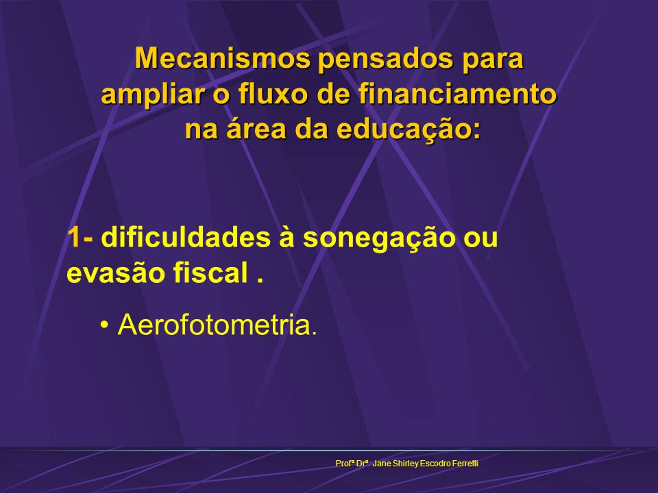 1- dificuldades à sonegação ou evasão fiscal . Aerofotometria.