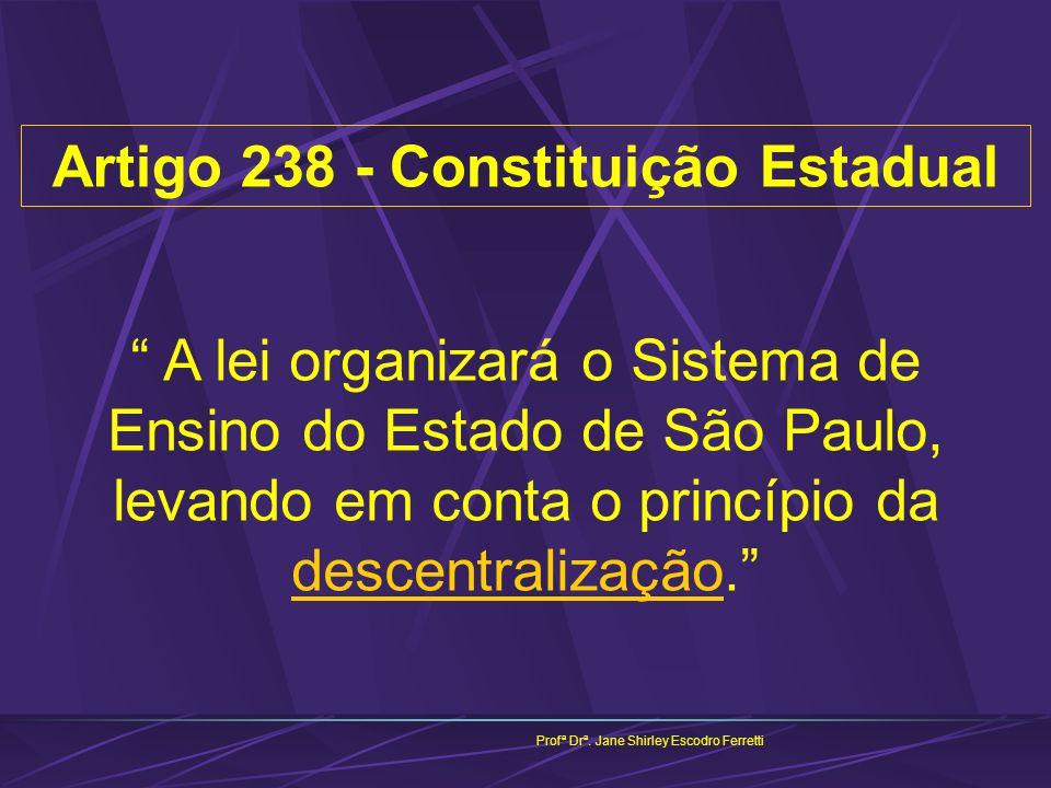 Artigo 238 - Constituição Estadual