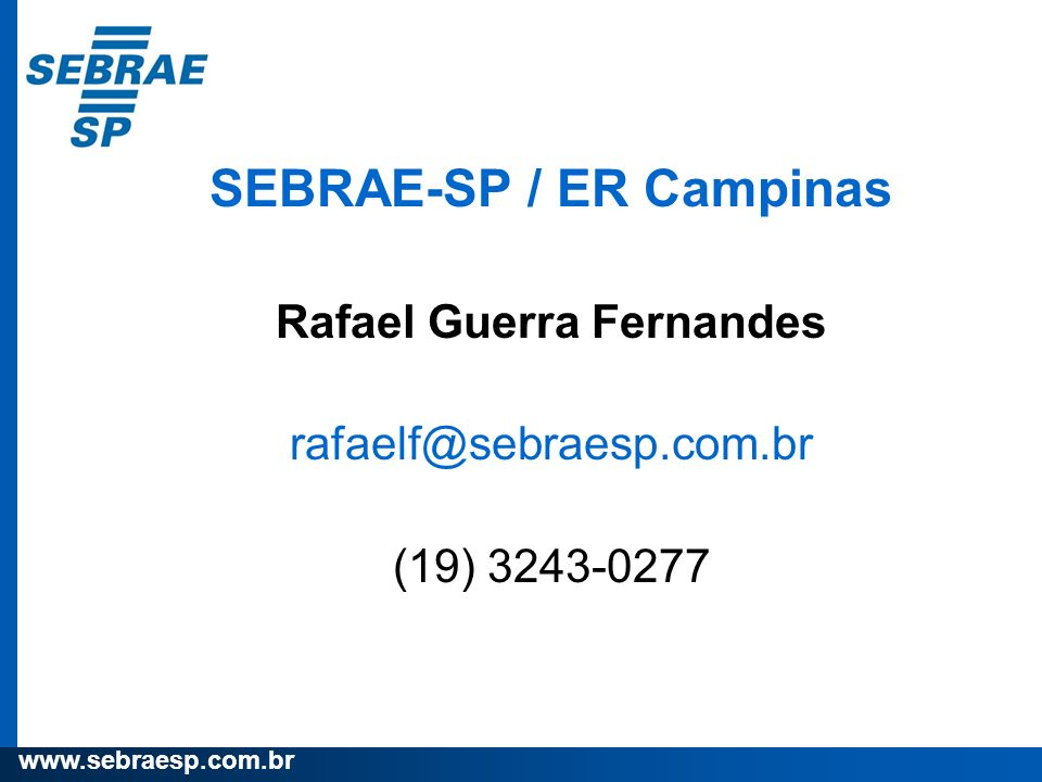 SEBRAE-SP / ER Campinas Rafael Guerra Fernandes