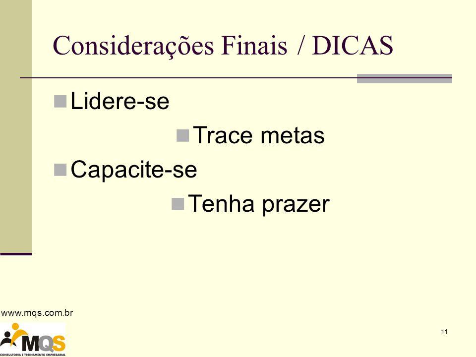 Considerações Finais / DICAS