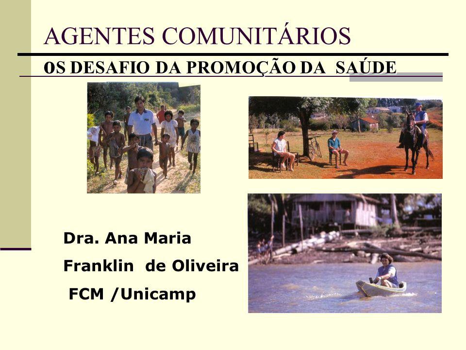 AGENTES COMUNITÁRIOS oS DESAFIO DA PROMOÇÃO DA SAÚDE